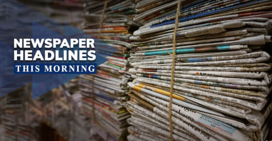 Top headlines picked from major newspapers for you