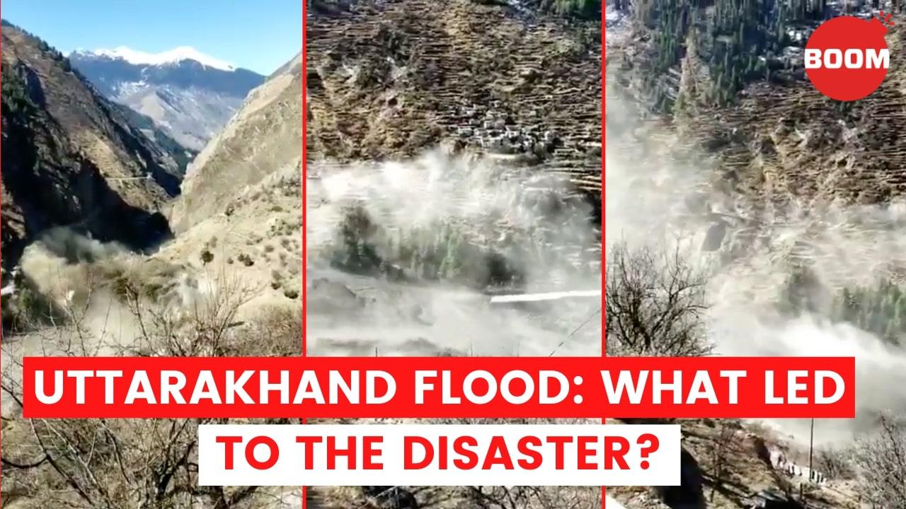 Uttarakhand Flood: What Led To The Disaster?   BOOM