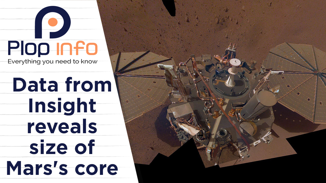 Data from Insight reveals size of Mars's core   Everything You Need To Know   Plop Info