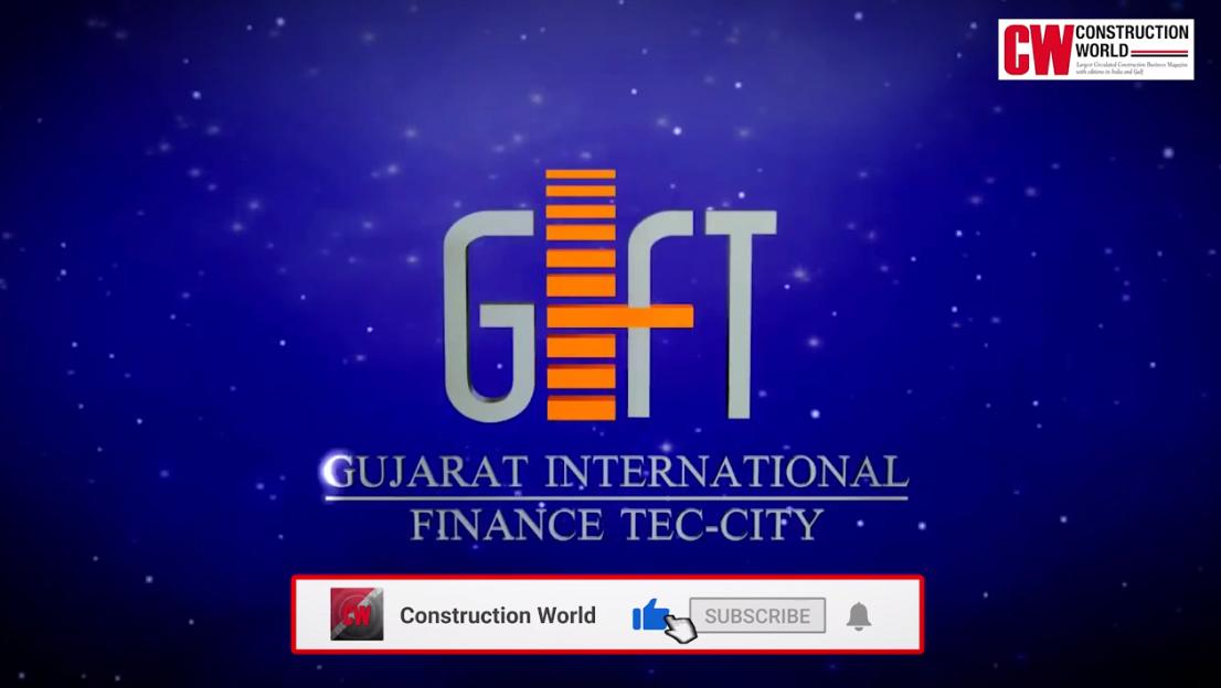 CW Projects: Gujarat International Finance Tec (GIFT) City