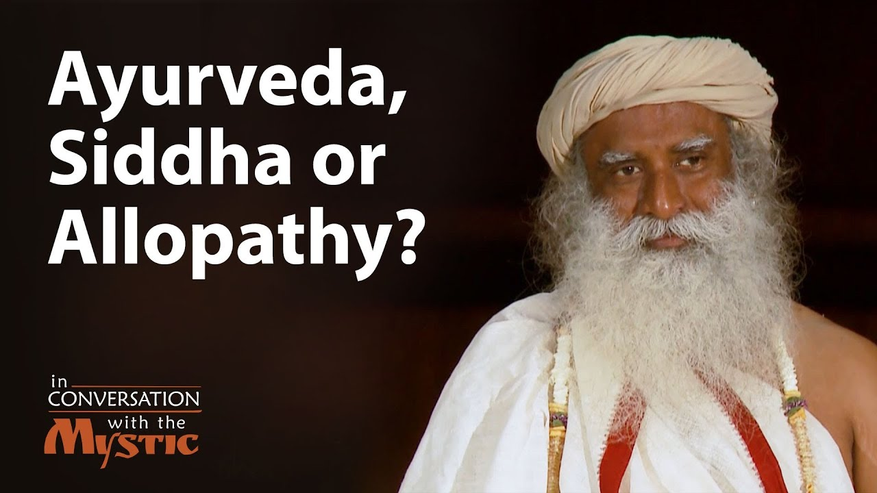 Ayurveda, siddha or allopathy: What is the difference?