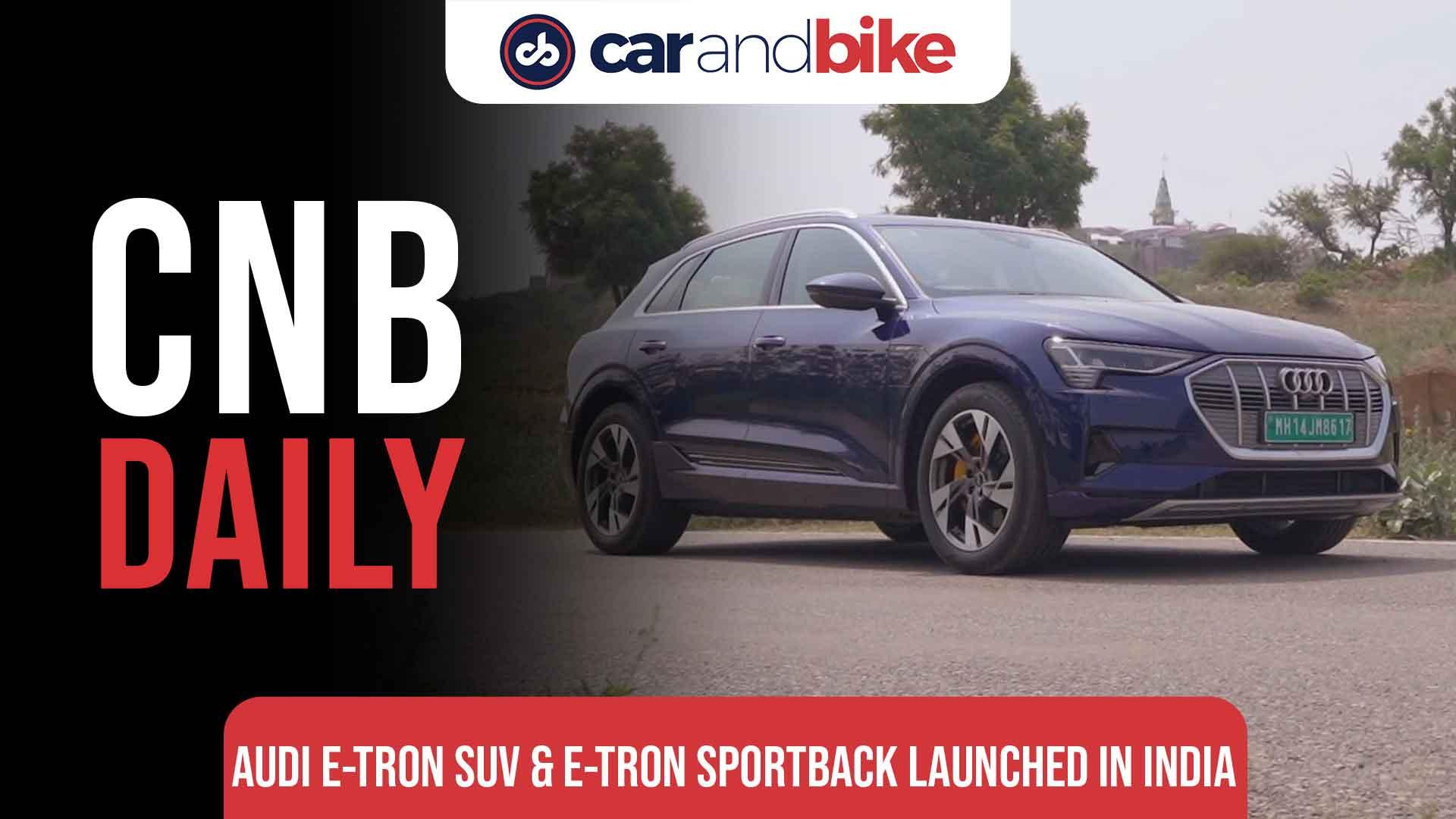Audi e-tron SUV & e-tron Sportback launched in India
