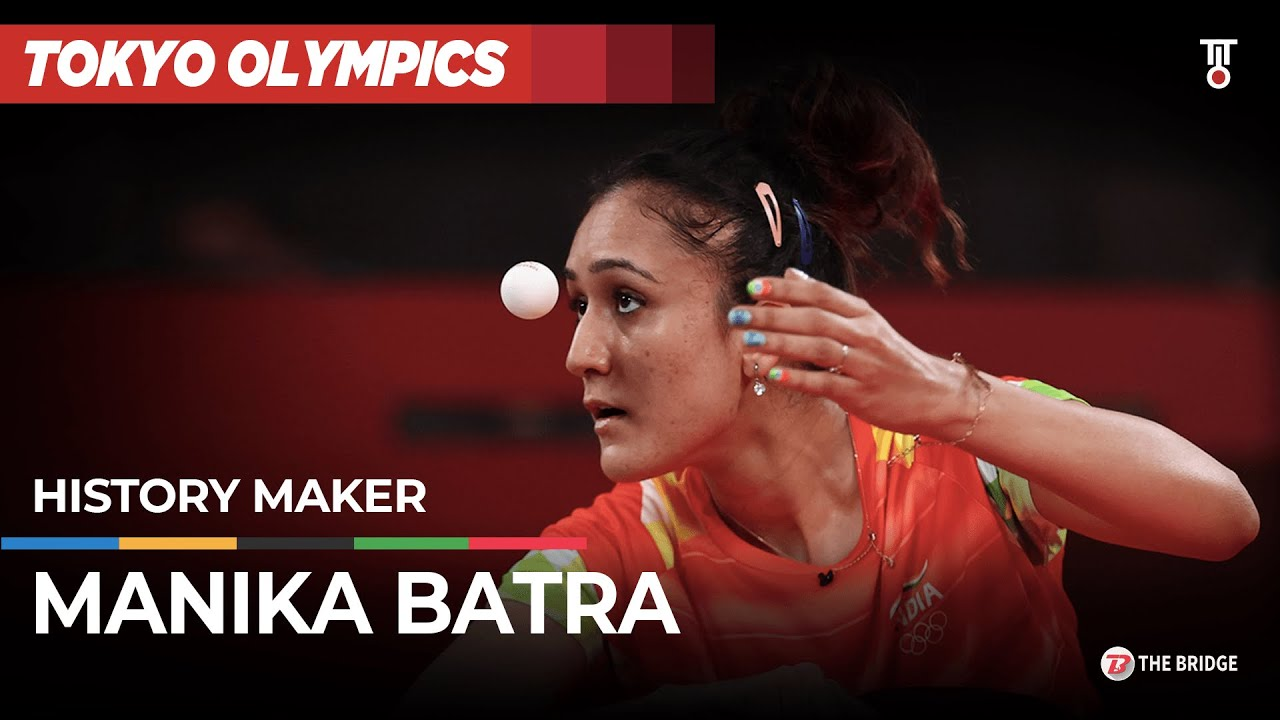 Table Tennis: Manika Batra creates history, first Indian to enter 3rd round at Olympics | The Bridge