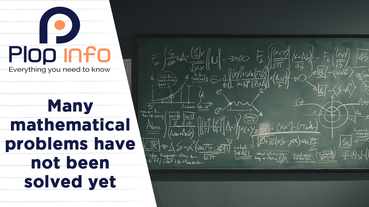 Do you know that many Mathematical problems remain unsolved ?   Everything You Need To Know   Plop Info