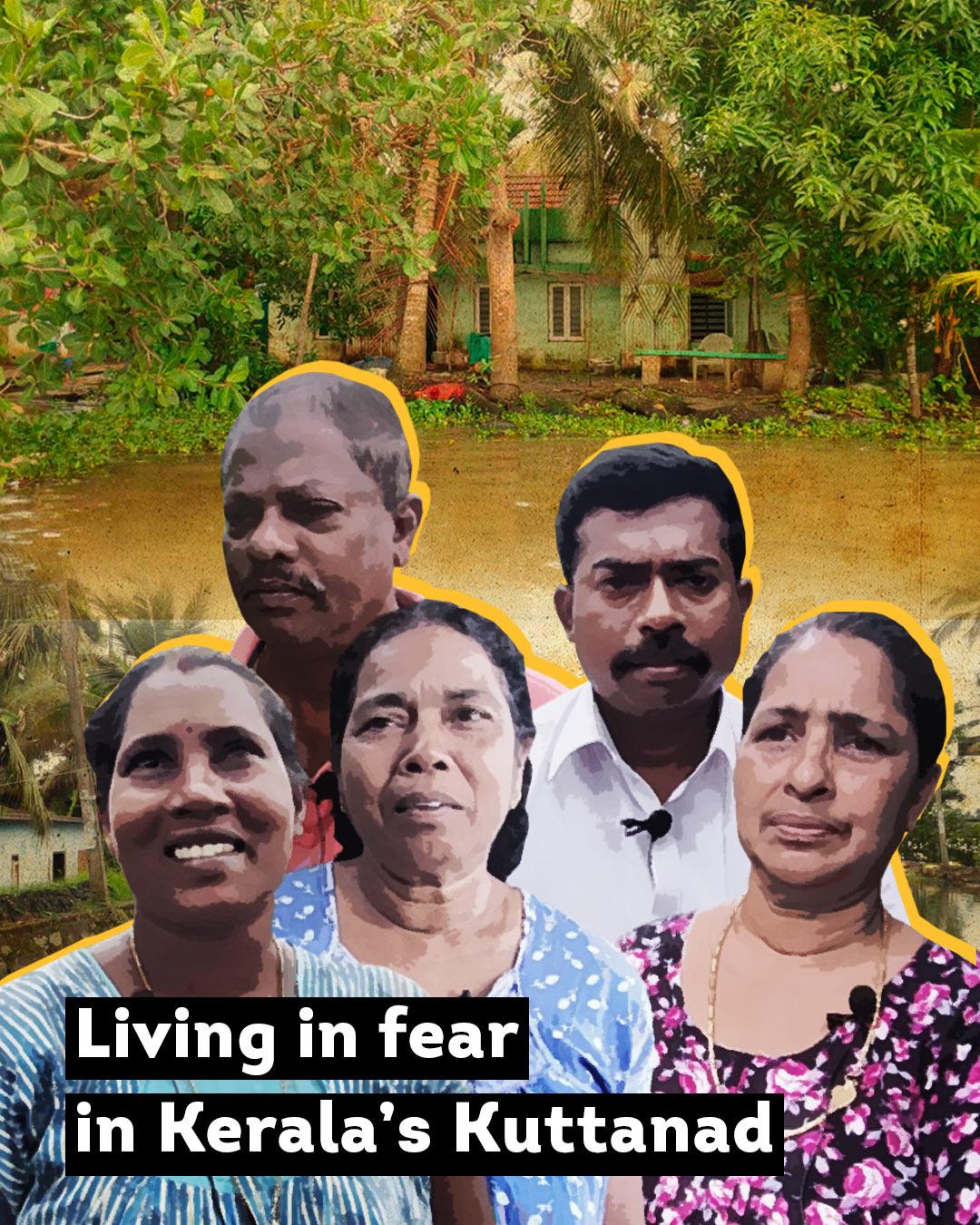 Living in fear in Kerala's Kuttanad