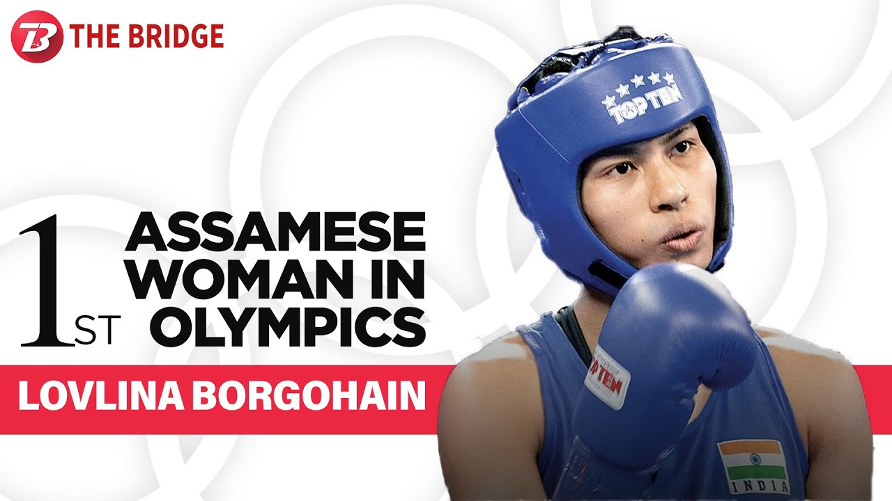Behind Lovlina Borgohain's Tokyo Olympic dream — A father's struggle and Muhammad Ali | The Bridge