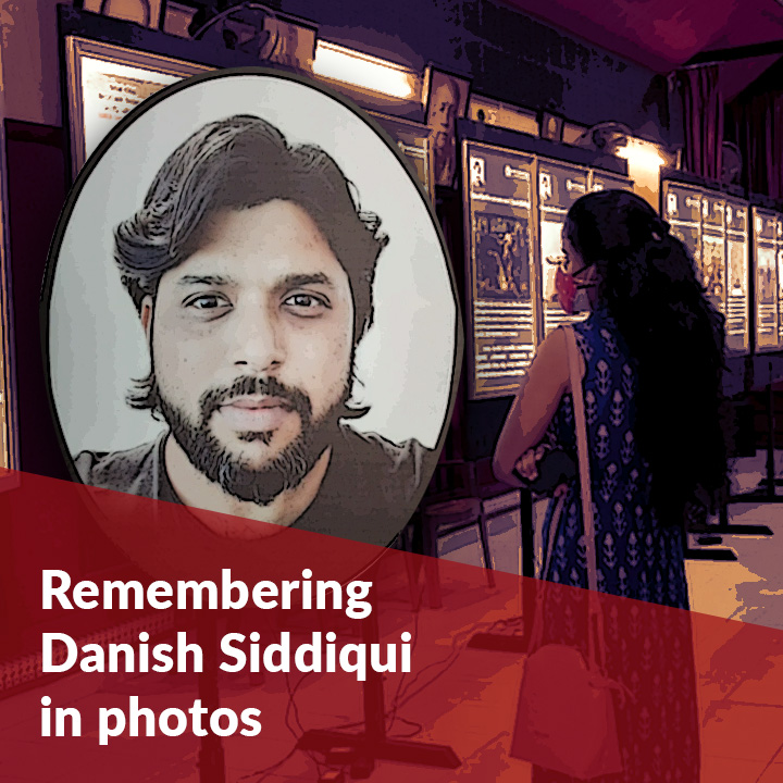 Remembering Danish Siddiqui: An exhibition pays tribute to the photojournalist