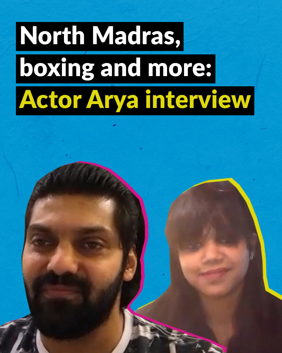 North Madras, boxing and more: Actor Arya interview