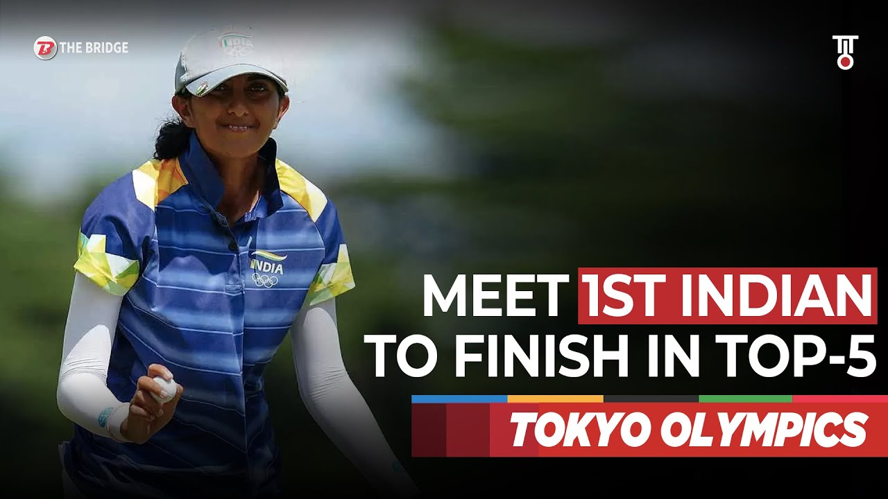 Meet Aditi Ashok, India's golf queen who scripted history at Tokyo Olympics | The Bridge