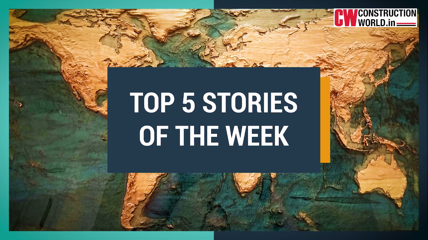 Top 5 Stories of the week - 6th August 2021 | Construction World