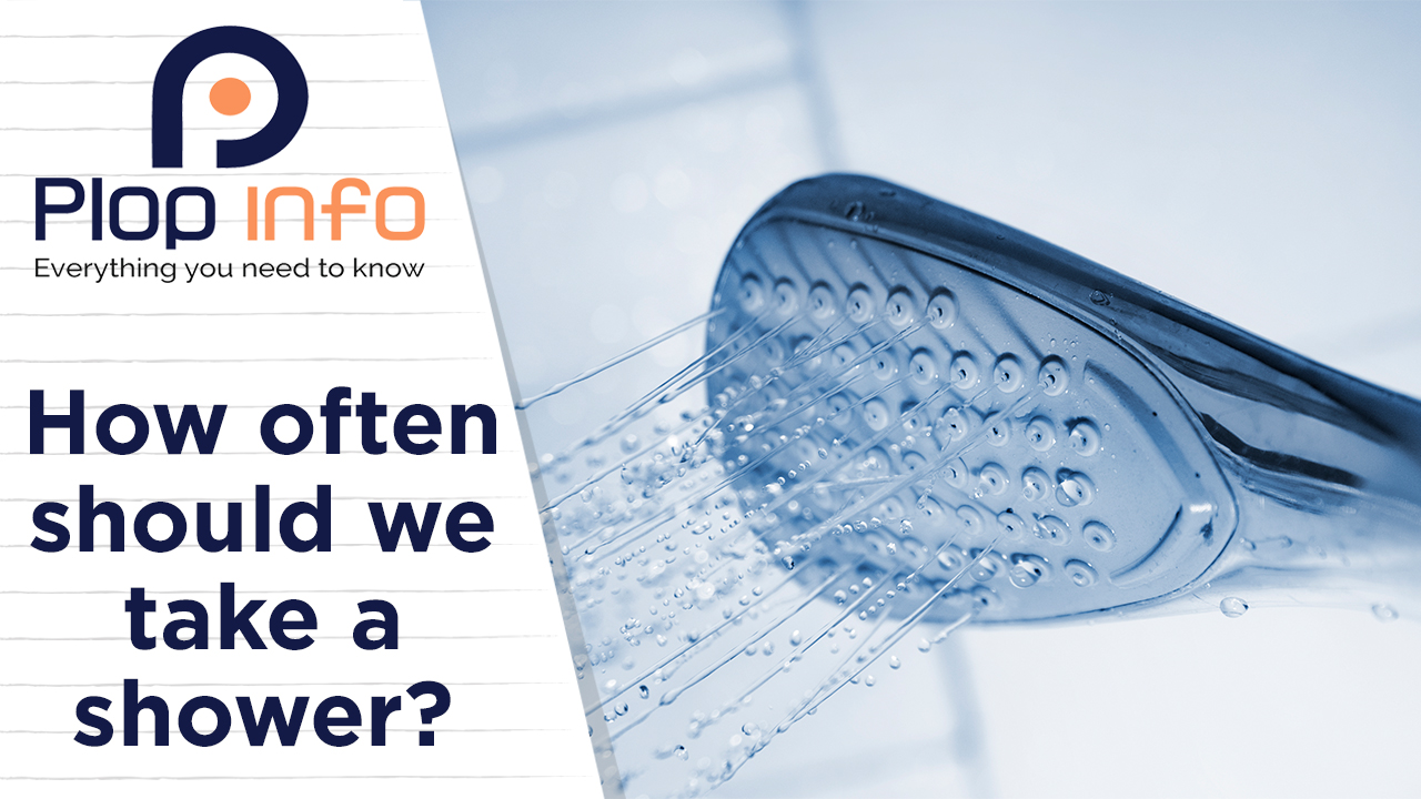 How often should we take a shower? | Everything You Need To Know | Plop Info
