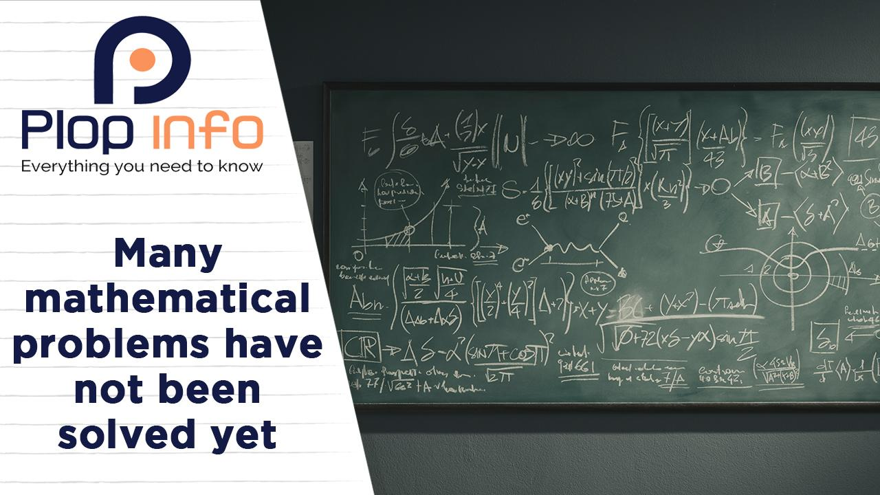 Do you know that many Mathematical problems remain unsolved ? | Everything You Need To Know | Plop Info