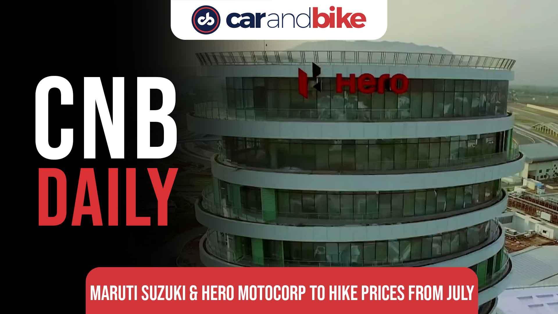 Maruti Suzuki & Hero MotoCorp to hike prices by July 2021 onwards