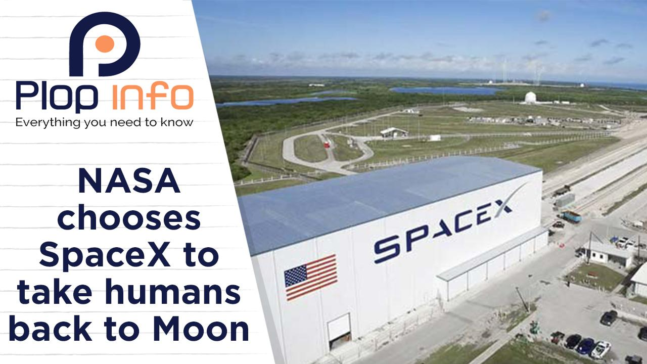 NASA chooses SpaceX to land next astronauts on the Moon | Everything You Need To Know | Plop Info