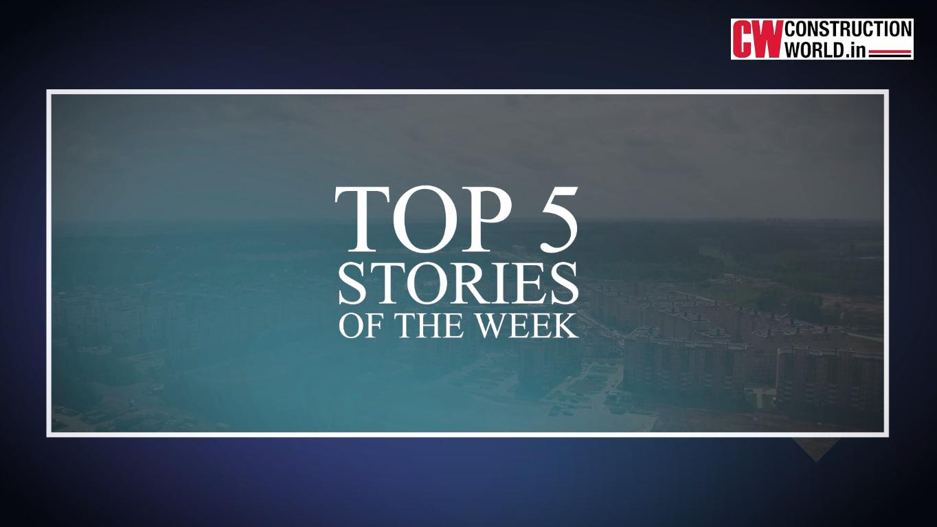 Top 5 Stories of the week - 23rd July 2021 | Construction World