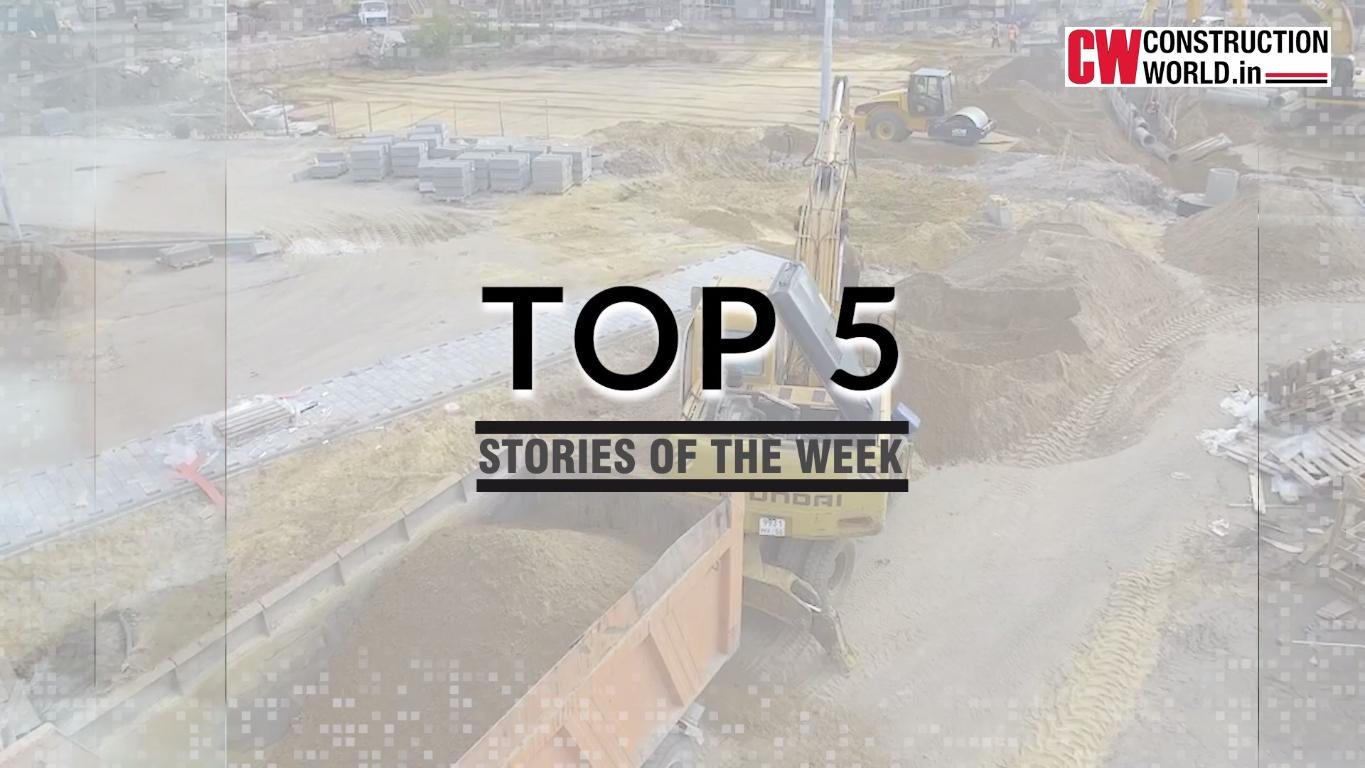 Top 5 Stories of this week - 18th June, 2021 | Construction World