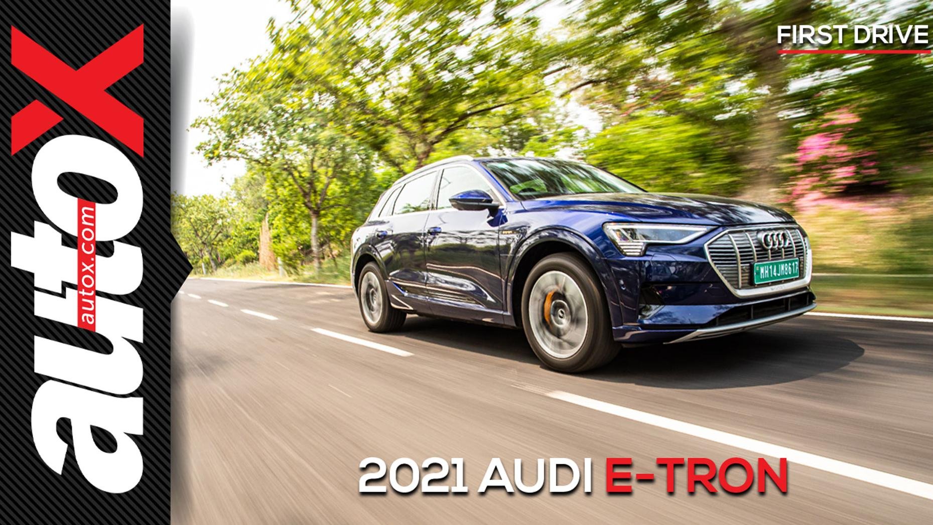 2021 Audi e-tron: A bolt from the blue | Review | autoX