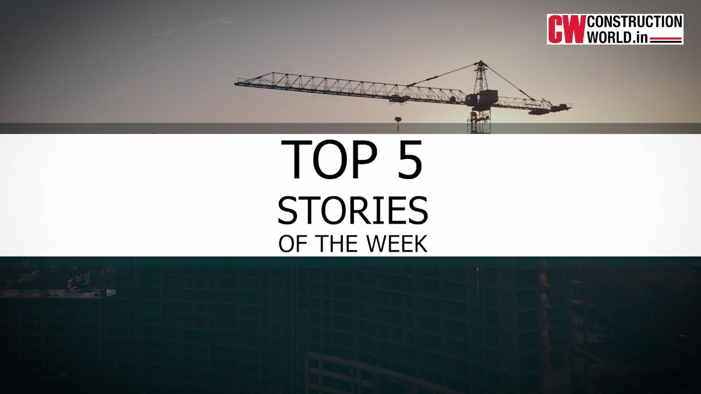 Top 5 Stories of the week - 16th July 2021 | Construction World
