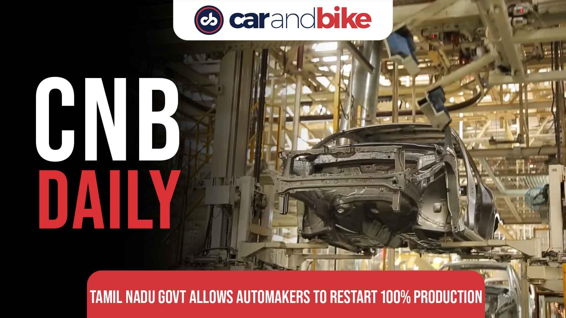 Tamil Nadu Govt. Allows Automakers To Restart Production