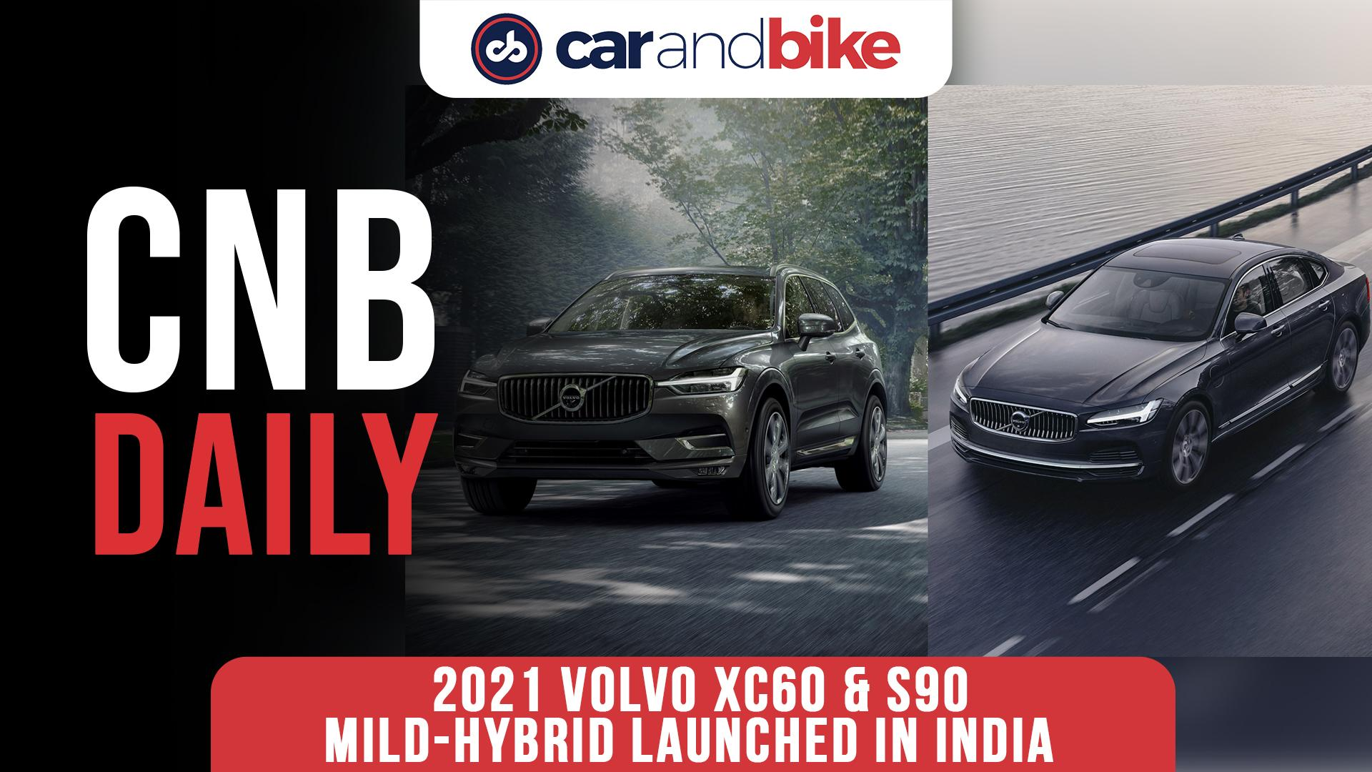 2021 Volvo XC60 & S90 Mild-Hybrid launched in India