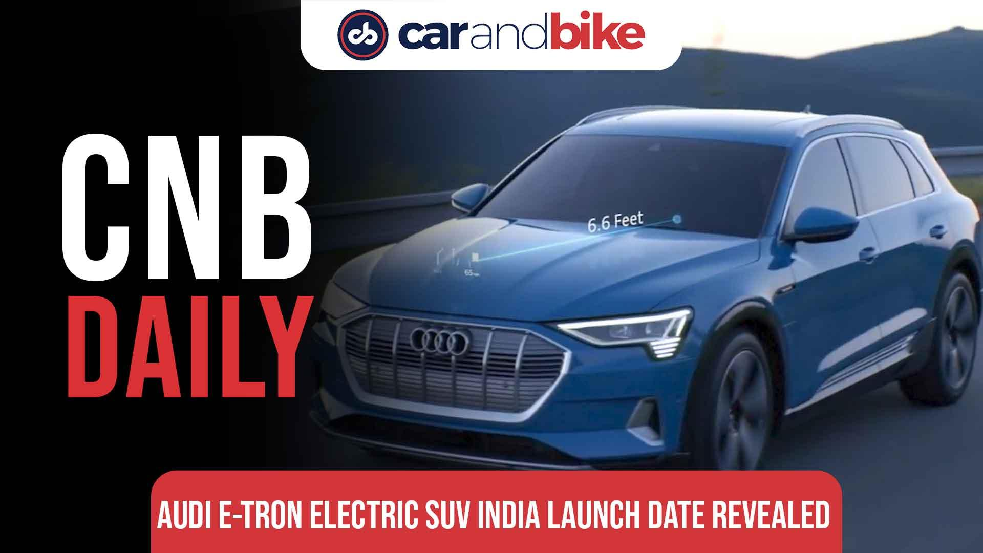 Audi E-Tron Electric SUV launch on July 22