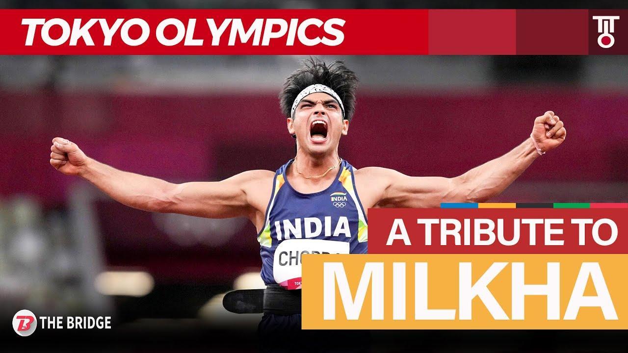 Neeraj Chopra's Olympic Gold - The perfect tribute to Milkha Singh   The Bridge