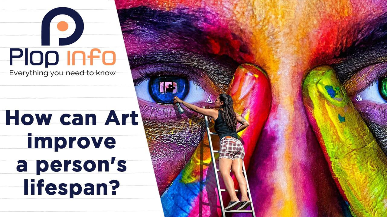 How can Art improve a person's Lifespan?   Everything You Need To Know   Plop Info