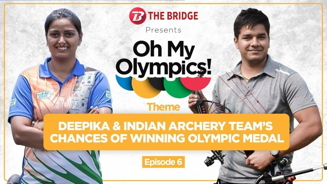 Oh My Olympics! Compound archer Abhishek Verma on Deepika Kumari and India's chances | EP 6