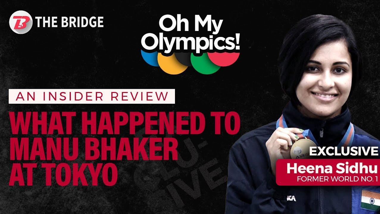 Former World No. 1 Heena Sidhu on why Manu Bhaker faltered at Tokyo Olympics | The Bridge