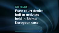 Pune court denies bail to activists held in Bhima Koregaon case