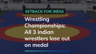 World Wrestling Championships: All 3 Indian wrestlers lose out on medal
