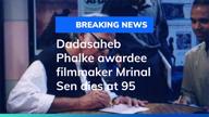 Dadasaheb Phalke awardee filmmaker Mrinal Sen dies at 95