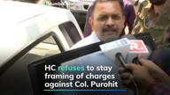 Bombay HC refuses to stay framing of charges against Purohit