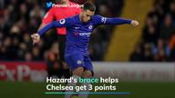 Hazard's brace helps Chelsea get 3 points