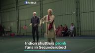 Indian shuttlers prank fans