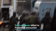 Four militants killed in Pulwama encounter