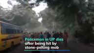 Policeman dies after stone-pelting by mob in Ghazipur