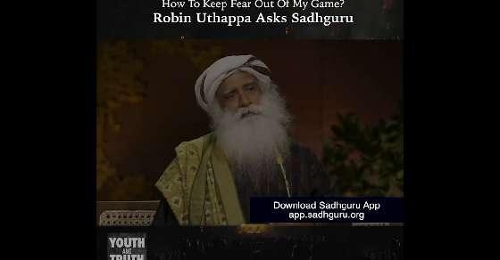 How to keep fear out of my game? Robin Uthappa asks Sadhguru