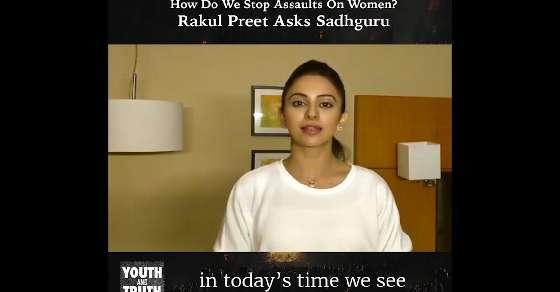 How Do We Stop Assaults On Women? Rakul Preet Asks Sadhguru