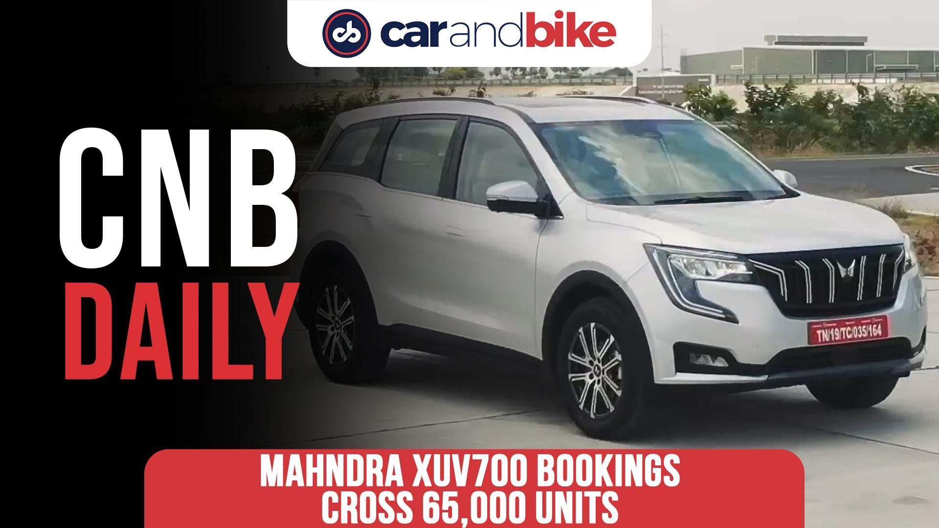Mahindra XUV700 bookings cross 65,000 mark