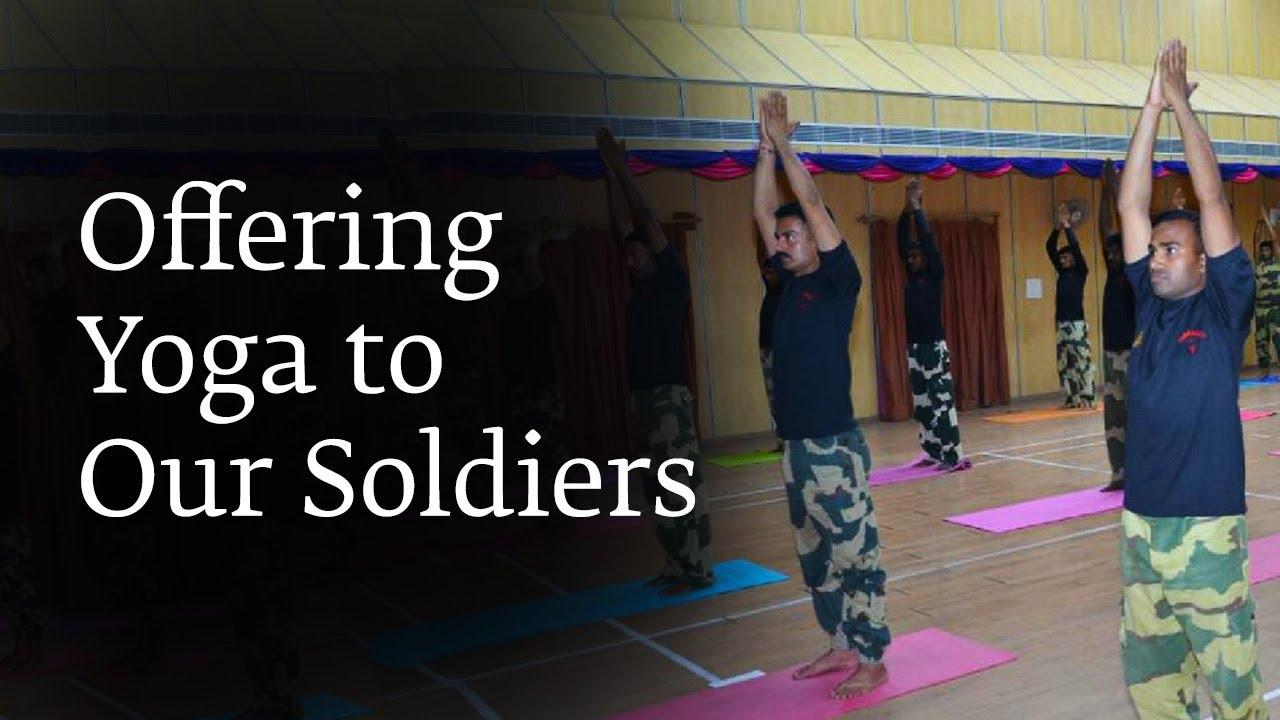Offering Yoga to our Soldiers | Sadhguru