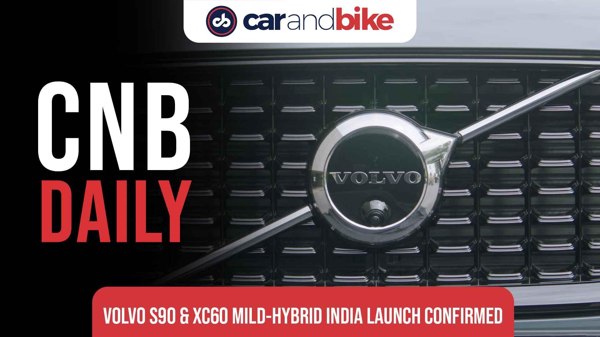 Volvo S90 & XC60 Mild-Hybrid India launch confirmed