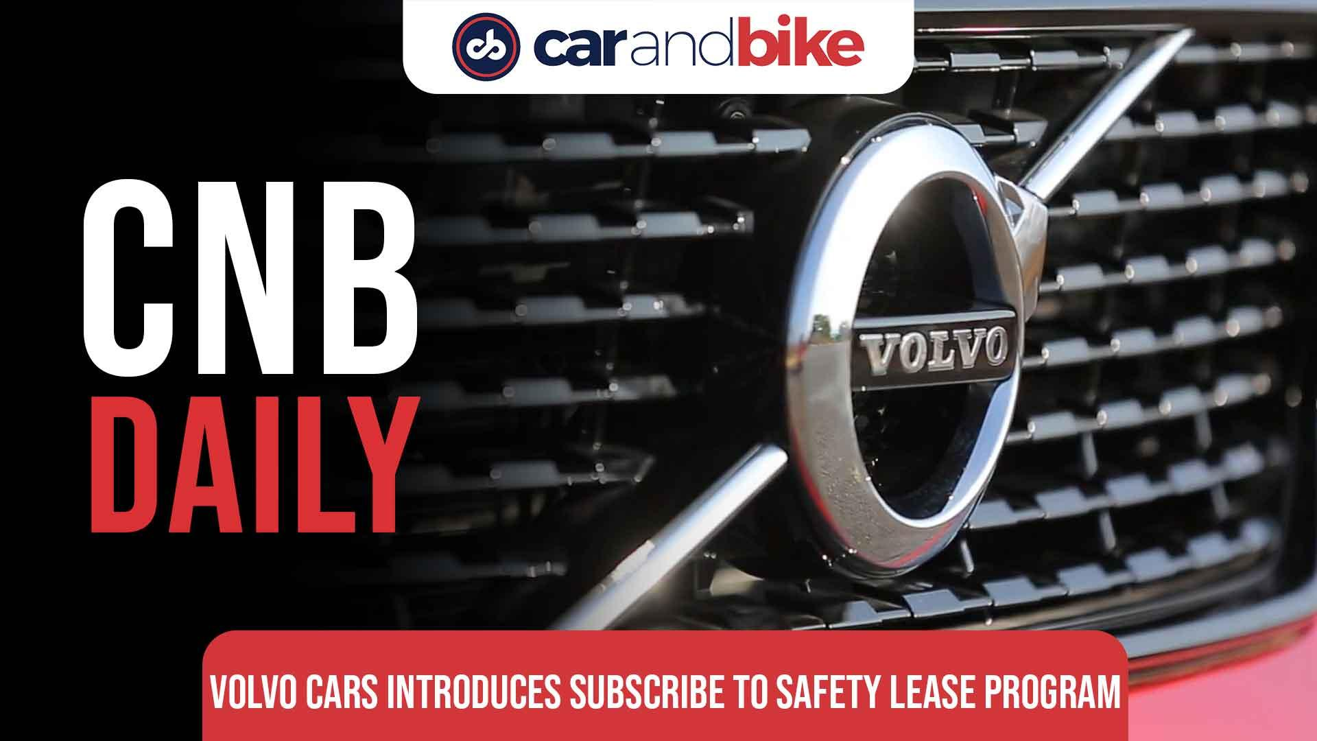 Volvo introduces 'Subscribe To Safety' program in India