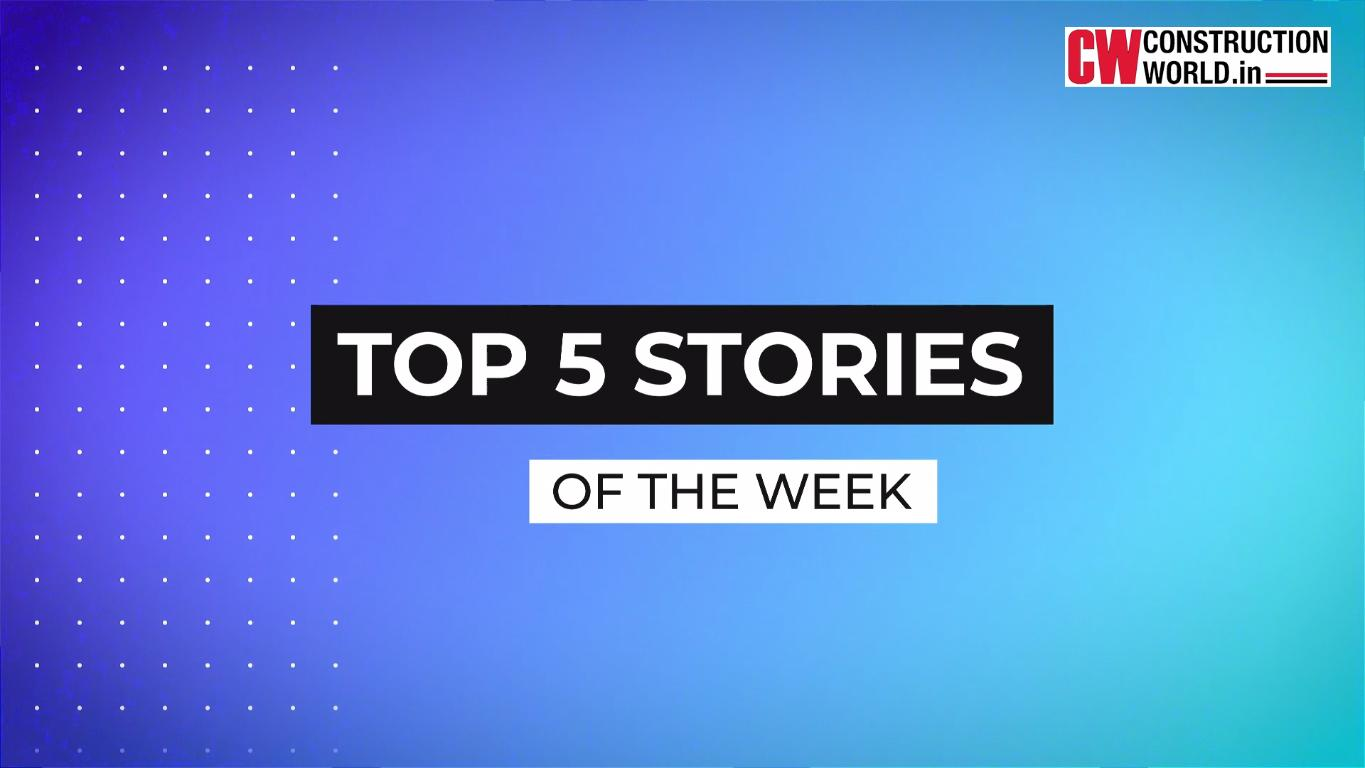 Top 5 Stories of the week - 30th July 2021 | Construction World