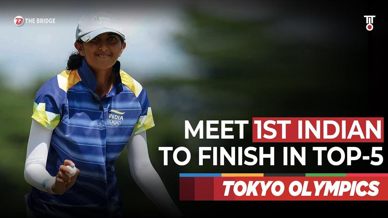 Meet Aditi Ashok, India's golf queen who scripted history at Tokyo Olympics   The Bridge